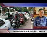 Người dân cam chịu chung sống với tắc đường hàng chục tiếng tại Jakarta