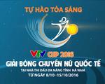 Lịch thi đấu và tường thuật trực tiếp Giải Bóng chuyền nữ Quốc tế VTV Cup 2016 - Tôn Hoa Sen