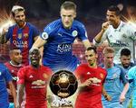 Danh sách rút gọn Quả bóng Vàng 2016: Vardy sánh ngang Ronaldo, Messi
