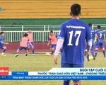 Buổi tập cuối cùng trước trận giao hữu bóng đá Việt Nam - CHDCND Triều Tiên