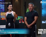 Shark Tank Việt Nam - Tập 10: MC Nguyễn Cao Kỳ Duyên đến gọi vốn?