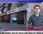 Đối đầu Mỹ - Trung Quốc: Khi các công ty viễn thông lọt vào 'tầm ngắm'