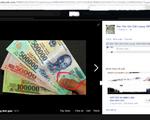 Cảnh báo thủ đoạn lừa đảo mua bán tiền giả trên mạng tại Lâm Đồng