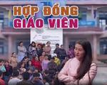 Chấm dứt hợp đồng hàng trăm giáo viên ở Đắk Lắk: Trách nhiệm thuộc về ai?