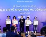 Giải thưởng Báo chí về Khoa học và Công nghệ 2017: VTV giành 1 giải Nhất, 1 giải Nhì