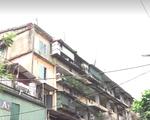 Hà Nội: Nhiều nhà chung cư cũ 'chờ' sập