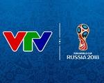 CHÍNH THỨC: Lịch tường thuật trực tiếp FIFA World Cup 2018 trên sóng VTV