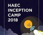 Trại hè khởi nghiệp HAEC Inception Camp 2018 cho học sinh, sinh viên