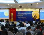 CPTPP giúp Việt Nam tăng GDP lên khoảng 2 - 3#phantram