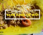 Bánh xèo Nam Bộ vang danh thế giới