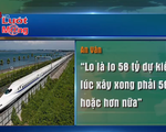 Đường sắt tốc độ cao Bắc Nam được dư luận quan tâm đặc biệt