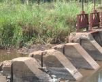 Nhiều hồ đập thủy lợi xuống cấp nghiêm trọng