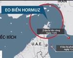 Liên tiếp xảy ra sự cố tại khu vực eo biển Hormuz