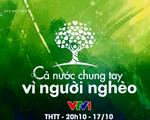 Đừng bỏ lỡ chương trình Cả nước chung tay vì người nghèo năm 2020 (20h10, 17/10)