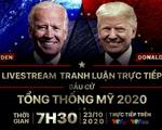 TRỰC TIẾP: Phiên tranh luận cuối cùng giữa Donald Trump và Joe Biden