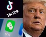 Dù không tái cử, lệnh cấm WeChat, TikTok của ông Trump vẫn được thực hiện