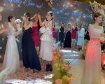 Đám cưới Tường San: Dàn Hoa hậu quy tụ, Đỗ Mỹ Linh bắt được hoa cưới?