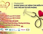 Trái tim cho em tổ chức khám tầm soát tim bẩm sinh tại thành phố Hải Phòng
