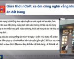 Thời nCoV: Xe ôm công nghệ vắng khách, giao đồ ăn đắt hàng