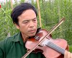 Những nghệ sĩ violon nông dân làng Then, Bắc Giang