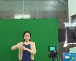 Tuyên truyền phòng dịch COVID-19 cho người khiếm thính