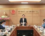 Bộ trưởng Phùng Xuân Nhạ: Khẩn trương công bố đề thi tham khảo