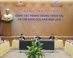 Thủ tướng Nguyễn Xuân Phúc: Việt Nam sẽ không đầu hàng bất cứ loại thiên tai nào