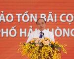 Thủ tướng yêu cầu bảo tồn nguyên trạng di tích bãi cọc Cao Quỳ