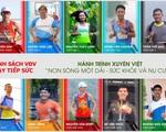 'Hành trình chạy bộ tiếp sức xuyên Việt': Mong cuối mỗi ngày, một nụ cười sẽ được tái sinh