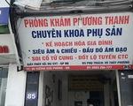 Chủ tịch Hà Nội yêu cầu làm rõ thông tin nhận phá thai to tại phòng khám tư