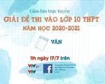 GLTT giải đề thi môn Ngữ văn vào lớp 10 THPT năm học 2020-2021 tại Hà Nội