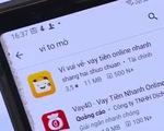 'Thay tên đổi họ', sự thật đáng sợ đằng sau những app cho vay online