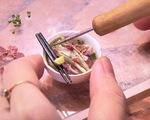 Ngạc nhiên với mô hình món ăn tí hon của cô gái Việt