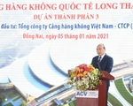 Thủ tướng: Sân bay Long Thành phải là dự án 'Chất lượng hàng đầu'