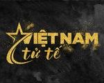 'Gala Việc tử tế năm 2021: Việt Nam tử tế': Được sống là một hạnh phúc