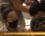 COVID- 19: Thái Lan nỗ lực kìm hãm đà lây lan của dịch bệnh