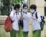 15 tỉnh, thành phố sẽ tổ chức thi tốt nghiệp Trung học Phổ thông đợt 2