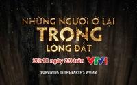 """VTV Đặc biệt ngày 2/9: Phim tài liệu """"Những người ở lại trong lòng đất"""" (20h10, VTV1)"""