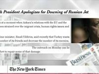 Tổng thống Thổ Nhĩ Kỳ gửi thư xin lỗi Nga - Tâm điểm của báo chí quốc tế