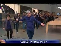 iPhone 7 và iPhone 7 Plus vẫn 'gây sốt' tại Mỹ