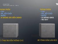 Khám phá thủy điện Sơn La: Bê tông đầm lăn có gì khác so với bê tông thông thường?