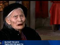 Gặp gỡ cụ bà 90 tuổi hát quan họ trên kênh truyền hình BBC