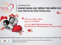 Khám sàng lọc bệnh tim bẩm sinh miễn phí cho trẻ em tại tỉnh Thanh Hóa