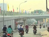 TP.HCM: Đưa vào sử dụng nhiều công trình giải tỏa áp lực giao thông
