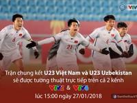 Chung kết U23 Việt Nam - U23 Uzbekistan: Đài Truyền hình Việt Nam tường thuật trực tiếp trên 2 kênh VTV2 và VTV6