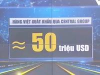 50 triệu USD hàng Việt xuất khẩu qua Central Group