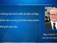 Quy định cấm selfie gây bối rối trên thảm đỏ của LHP Cannes