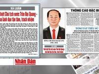 Báo chí đăng trang trọng các bài viết về Chủ tịch nước Trần Đại Quang