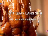 Điều gì hấp dẫn ở món vịt quay Lạng Sơn?