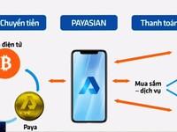 Vạch trần sự thật ví điện tử tự xưng Payasian
